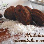 Ricetta delle madeleines al cioccolato e cocco