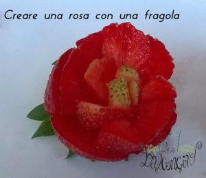 creare una rosa con le fragole