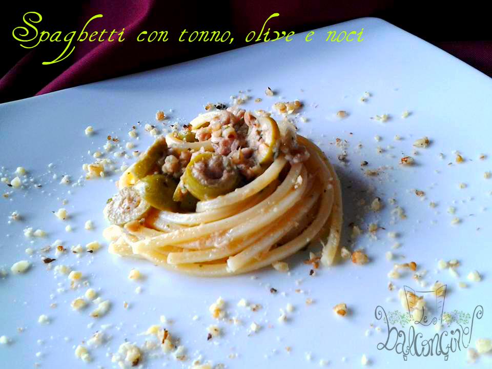 spaghetticon tonno olive e noci