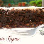 Torta caprese ricetta originale di Napoli