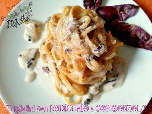 tagliolini radicchio e gorgonzola 3
