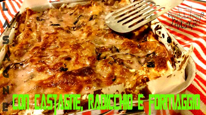 lasagne castagne e radicchio 2