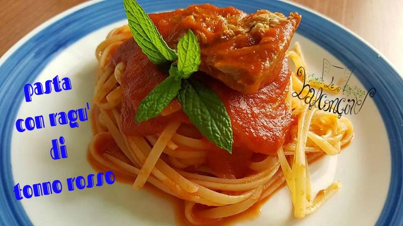 Pasta con ragù di tonno fresco rosso