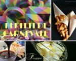 Salati e dolci di carnevale: ricette per tutti i gusti!