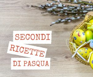 Secondi piatti di Pasqua